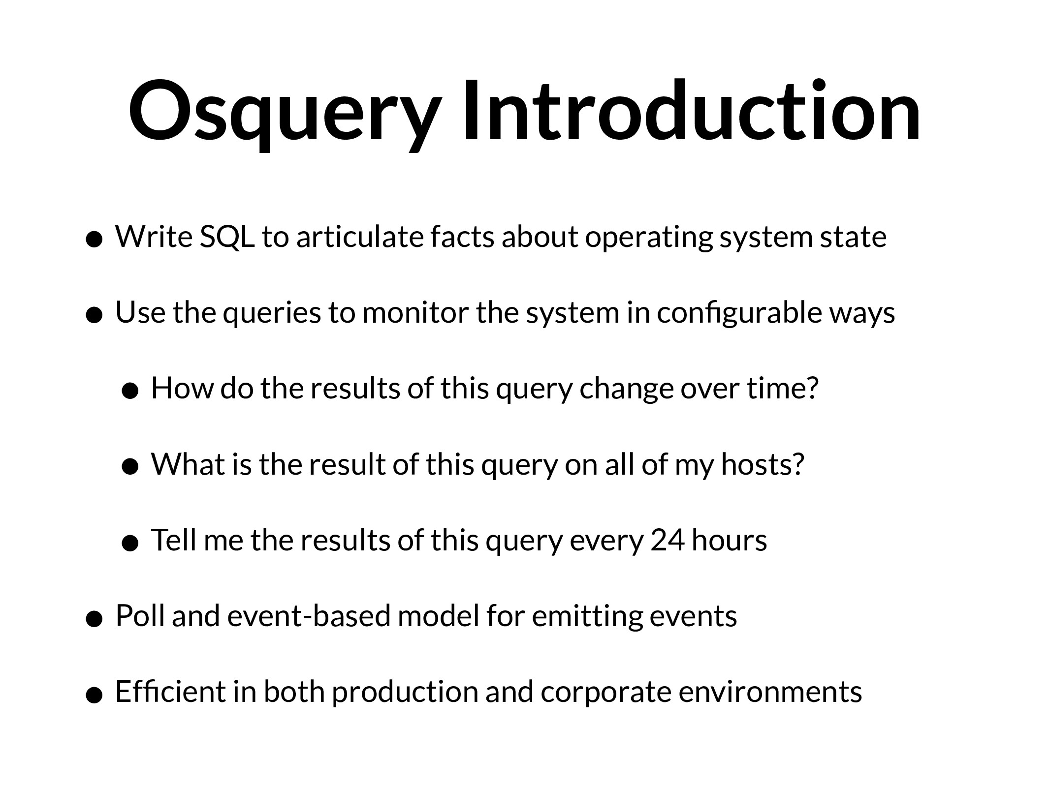 Osquery Introduction • Write SQL to articulate ...