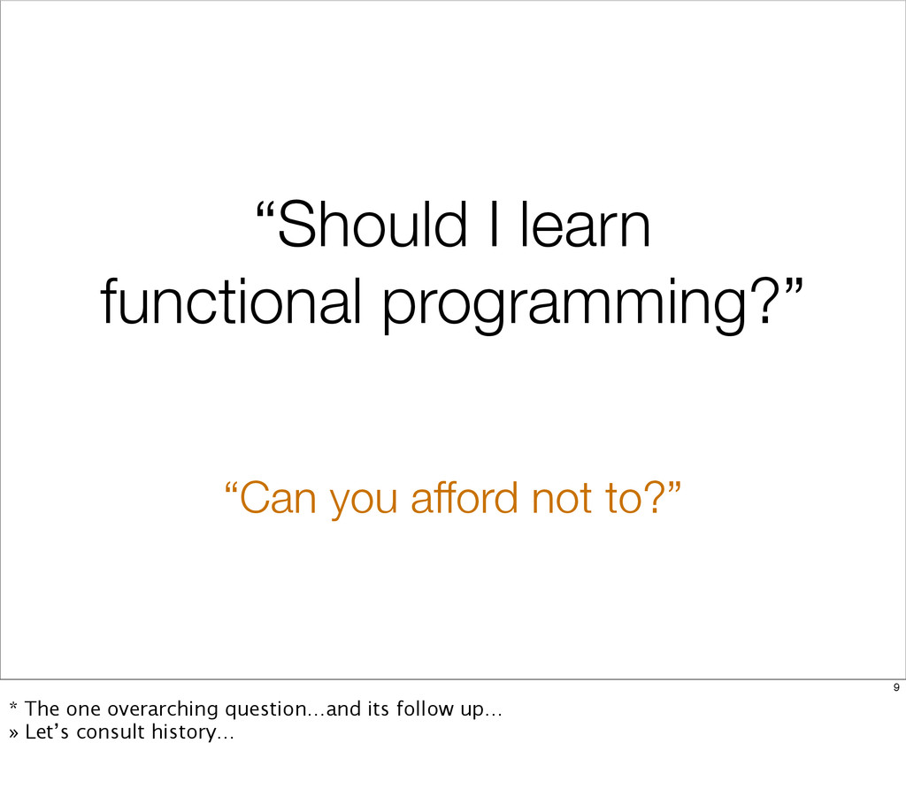 """""""Should I learn functional programming?"""" """"Can y..."""