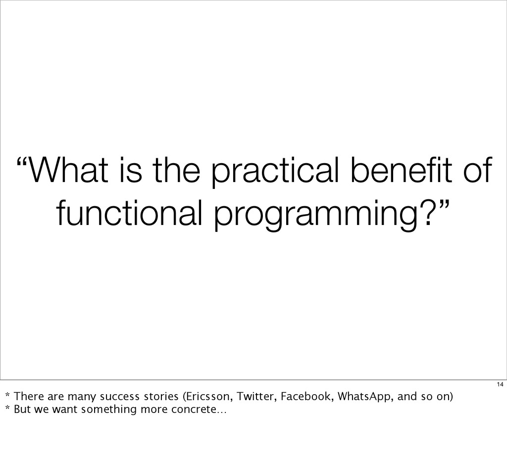 """""""What is the practical benefit of functional pro..."""
