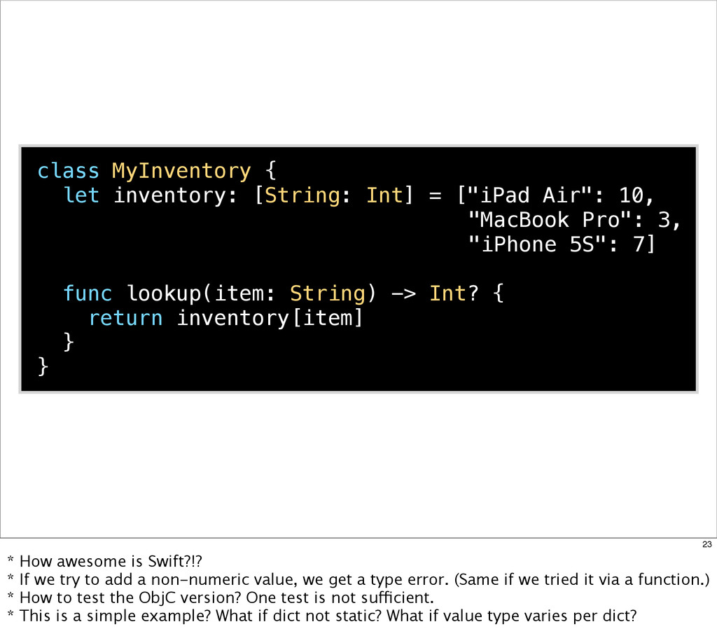 class MyInventory { let inventory: [String: Int...