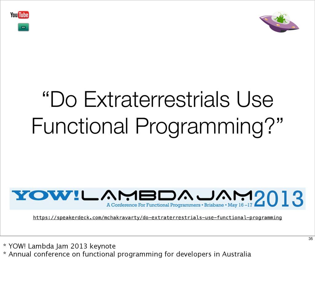 """Do Extraterrestrials Use Functional Programmin..."