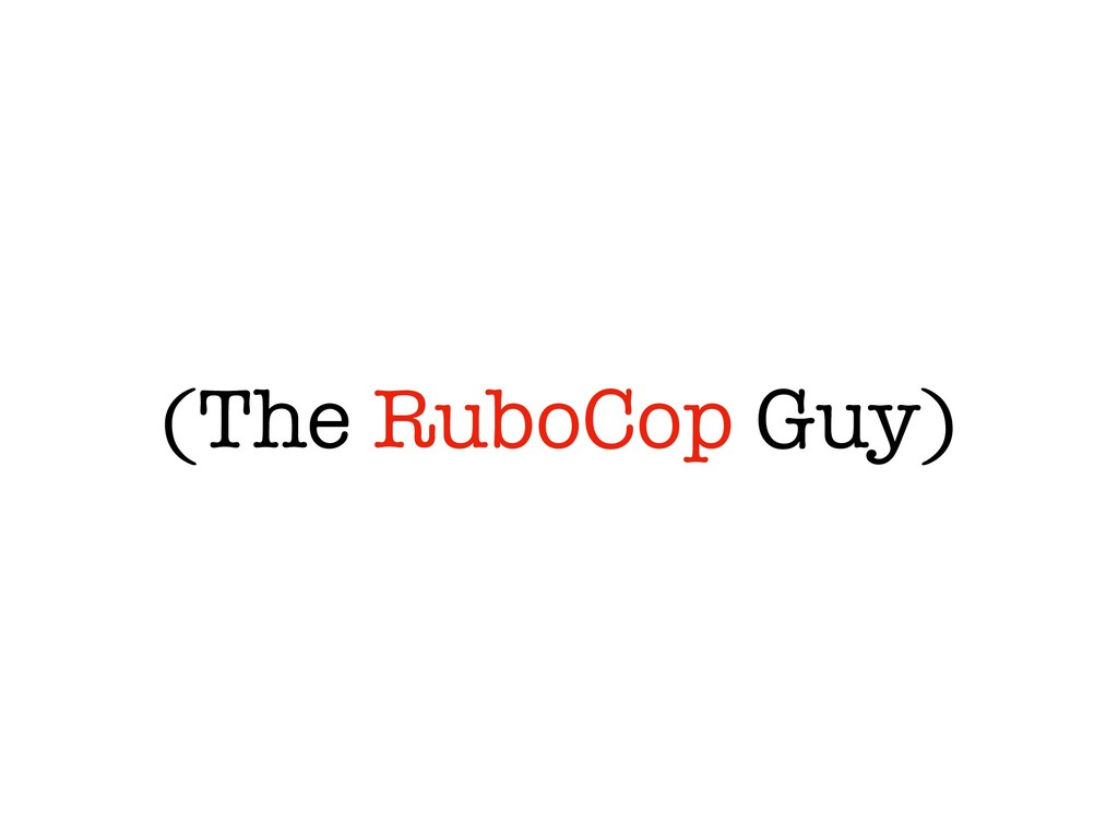 (The RuboCop Guy)