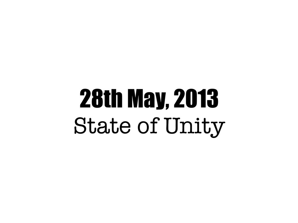 28th May, 2013 State of Unity