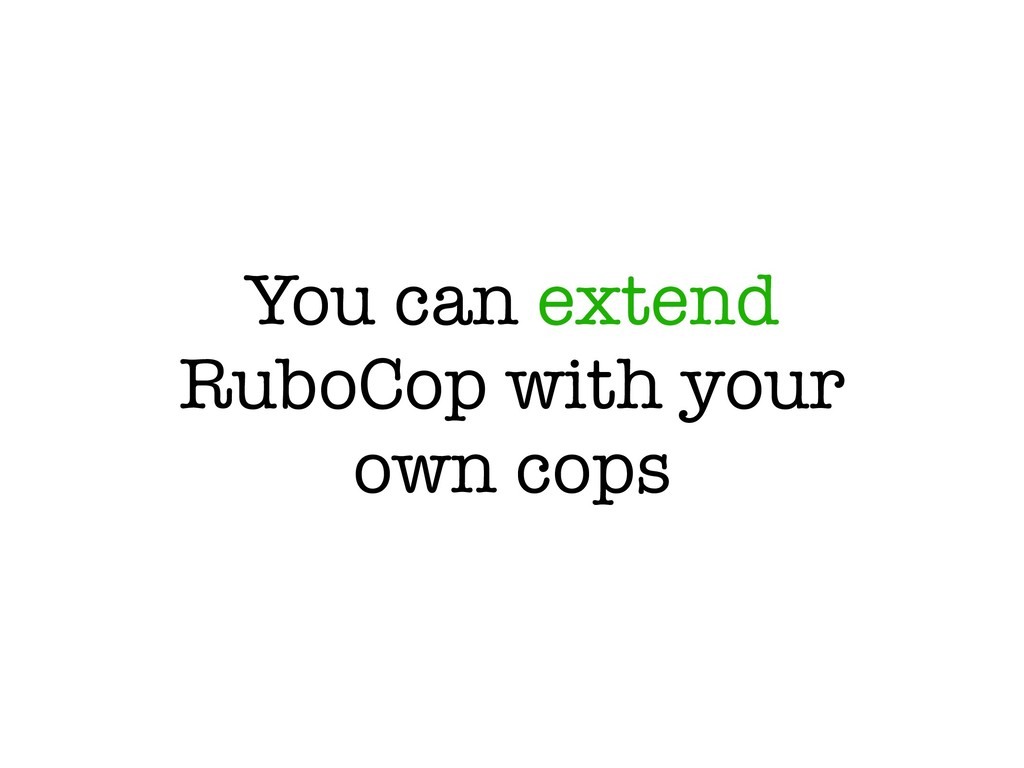 You can extend RuboCop with your own cops