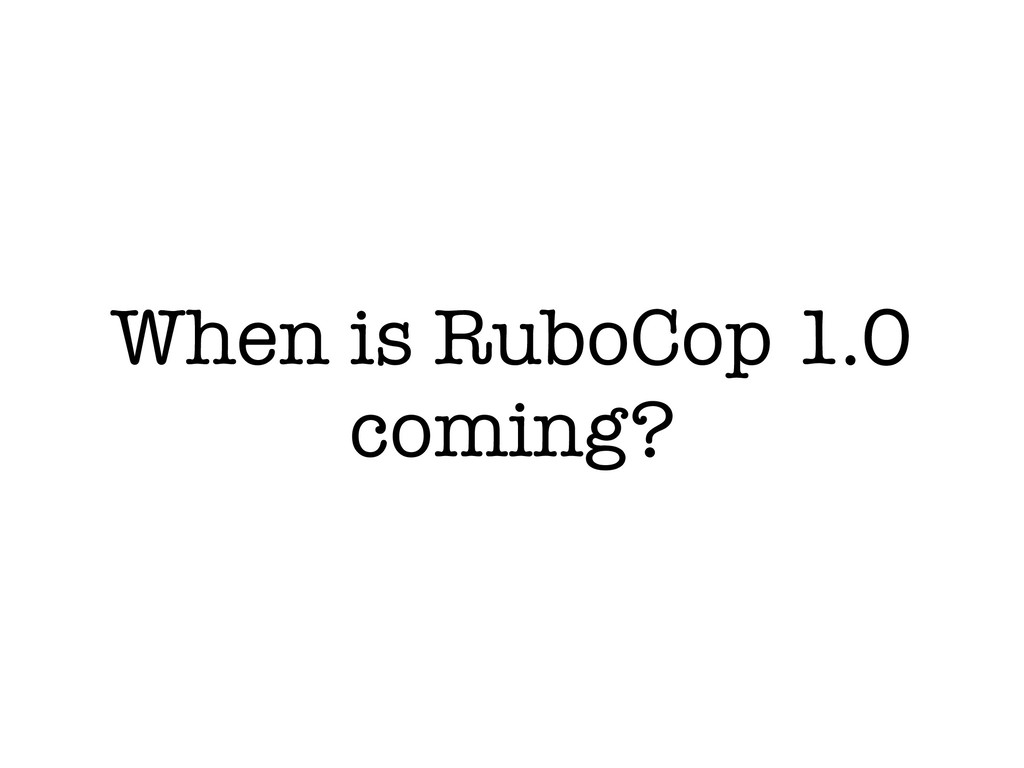 When is RuboCop 1.0 coming?