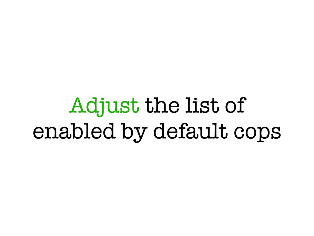 Adjust the list of enabled by default cops
