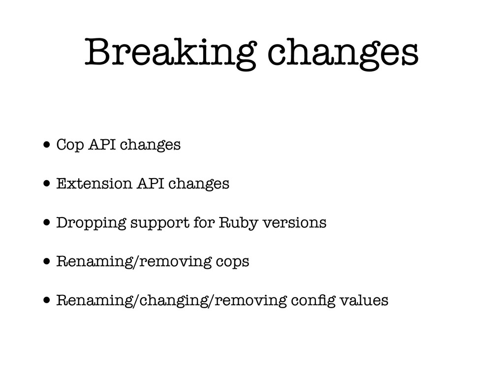 Breaking changes •Cop API changes •Extension AP...
