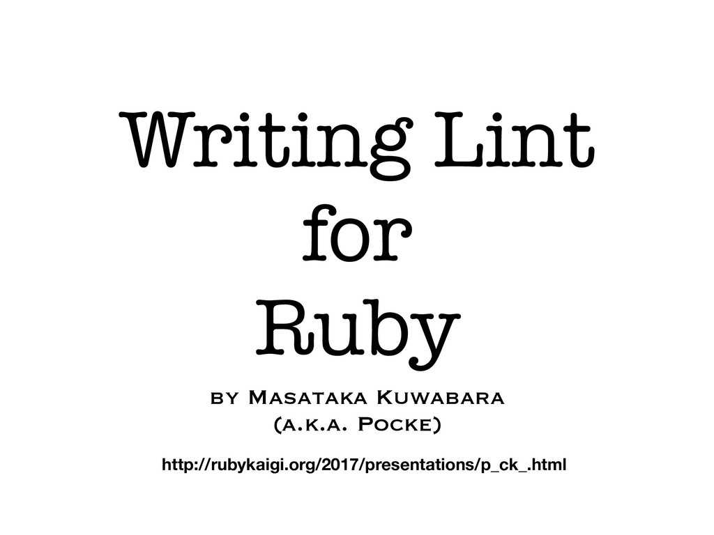 Writing Lint for Ruby by Masataka Kuwabara (a.k...