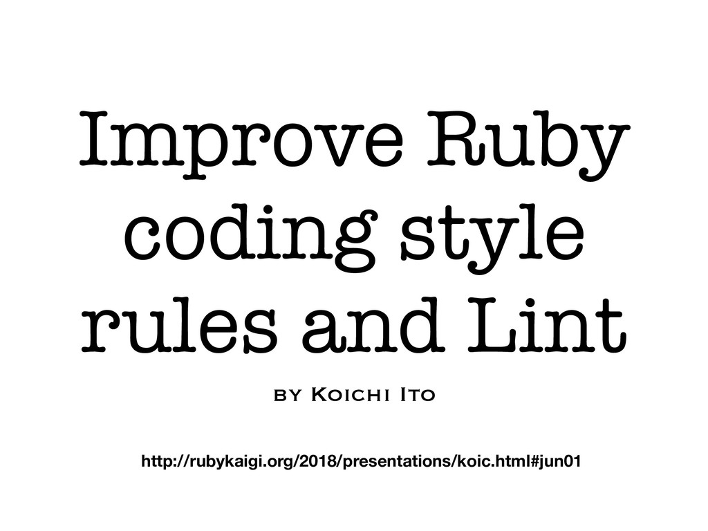 Improve Ruby coding style rules and Lint by Koi...