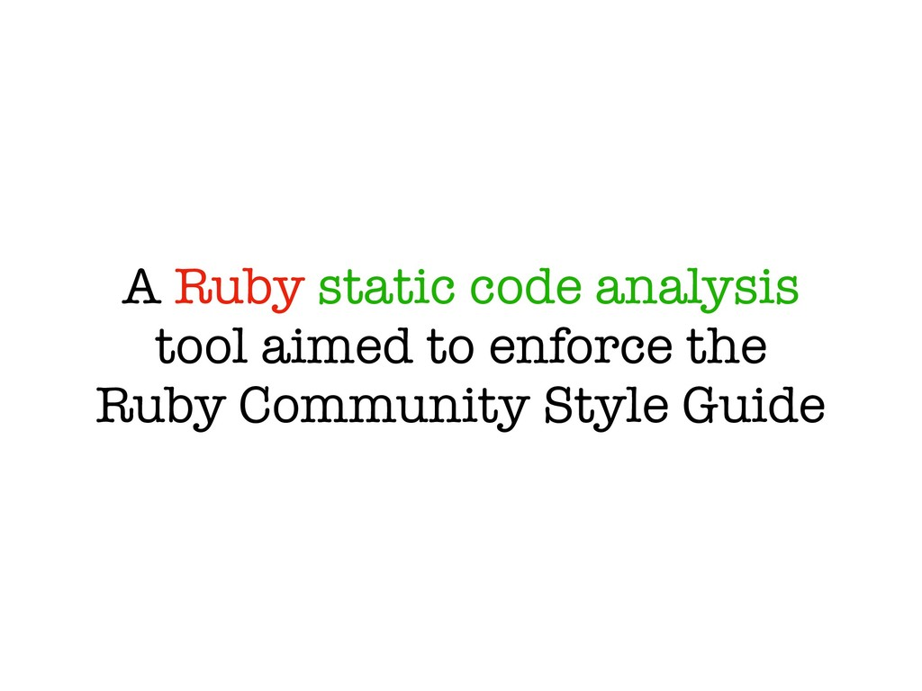 A Ruby static code analysis tool aimed to enfor...