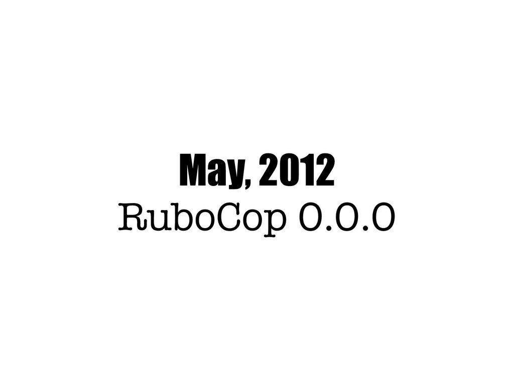 May, 2012 RuboCop 0.0.0