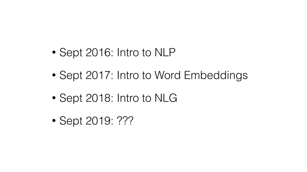 • Sept 2016: Intro to NLP • Sept 2017: Intro to...