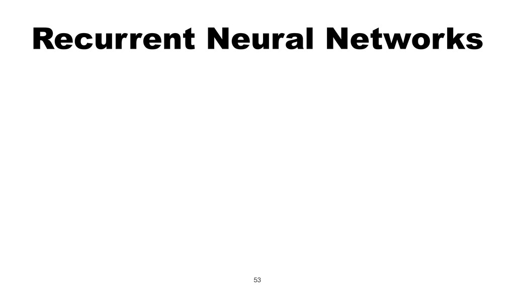 Recurrent Neural Networks 53