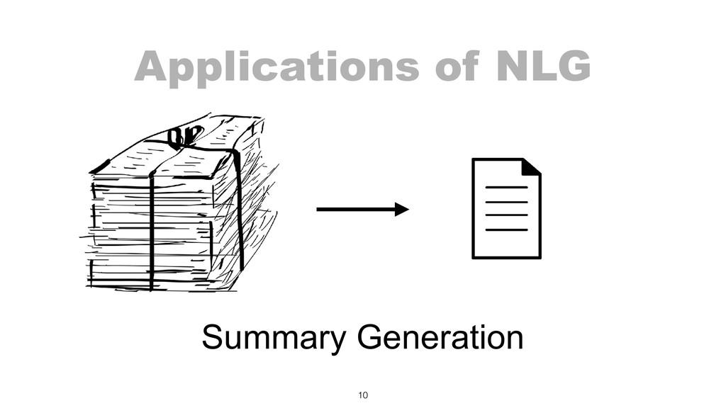 Applications of NLG 10 Summary Generation