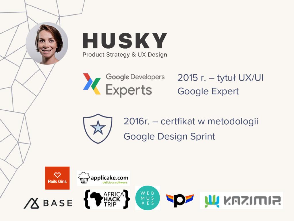 2016r. – certfikat w metodologii Google Design ...