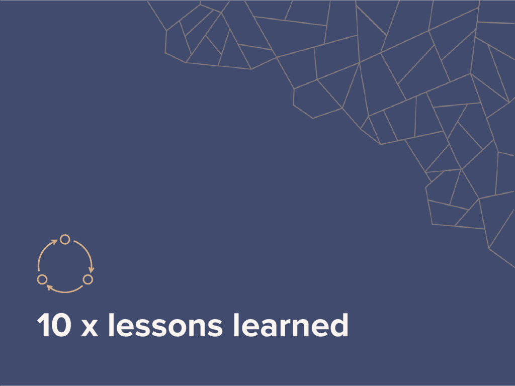10 x lessons learned