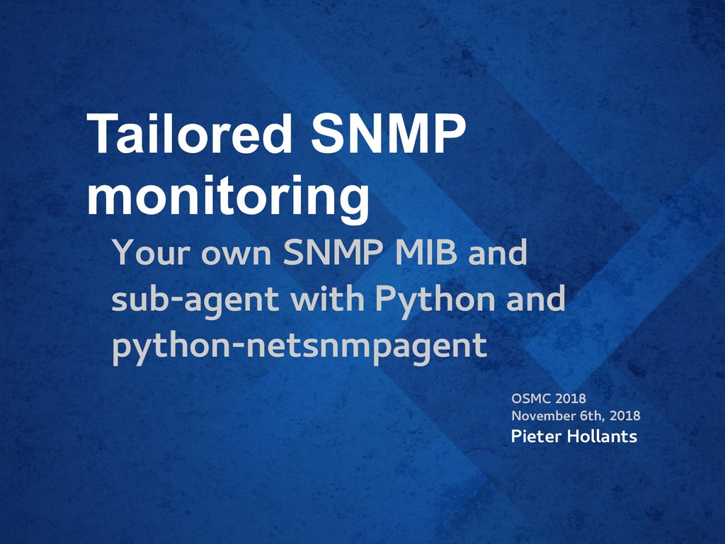 Tailored SNMP monitoring Your own SNMP MIB and ...