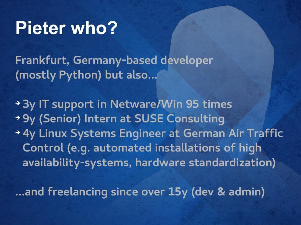 Pieter who? Frankfurt, Germany-based developer ...