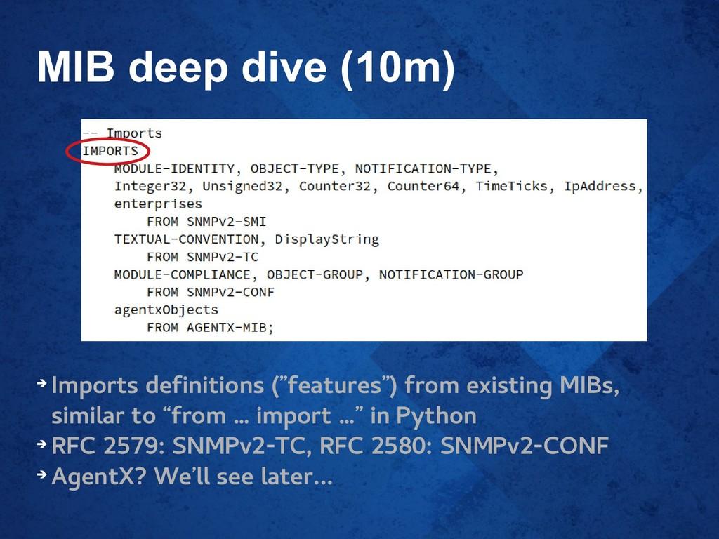 "MIB deep dive (10m) ➔ Imports definitions (""fea..."