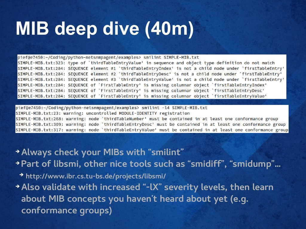 MIB deep dive (40m) ➔ Always check your MIBs wi...