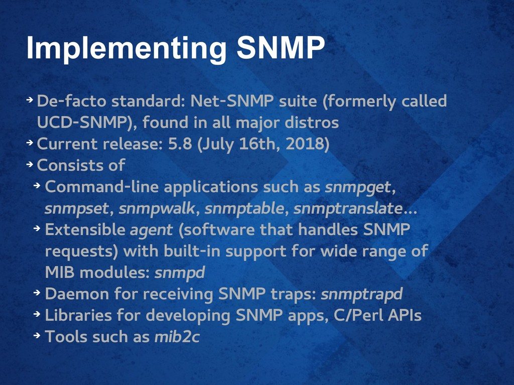 Implementing SNMP ➔ De-facto standard: Net-SNMP...