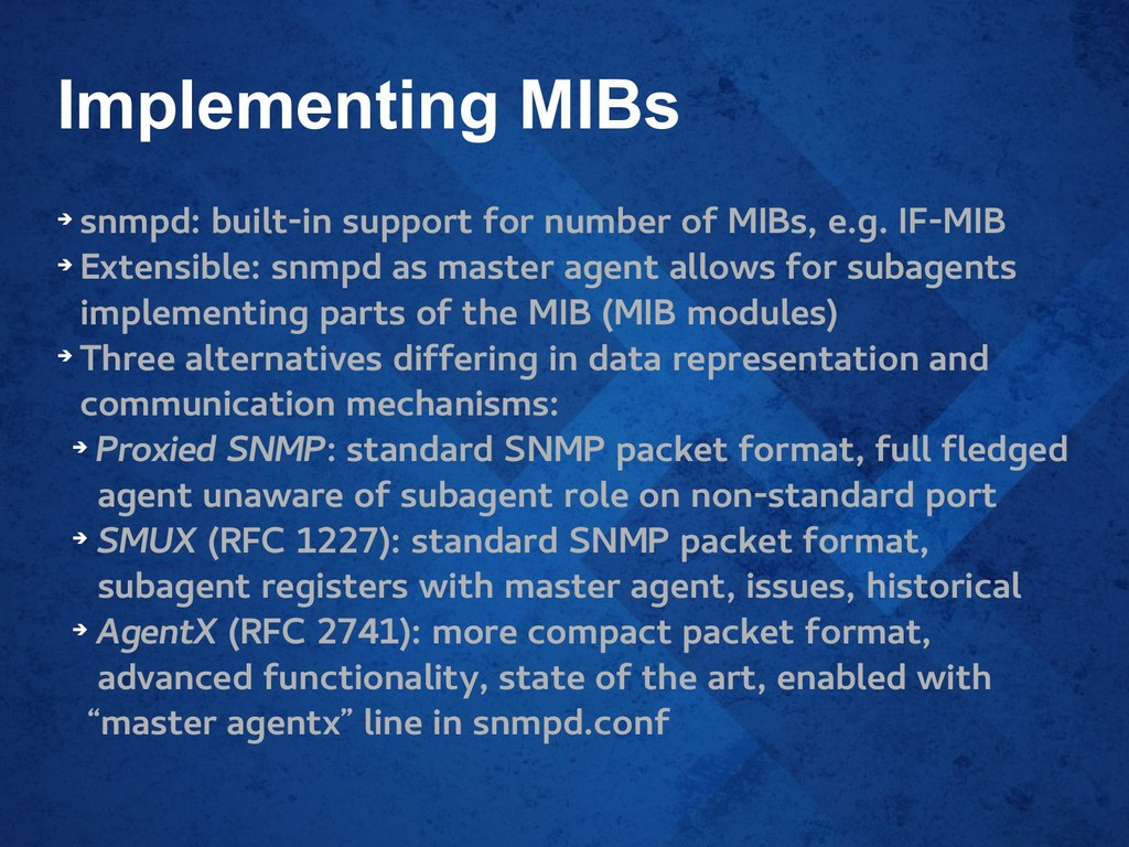 Implementing MIBs ➔ snmpd: built-in support for...