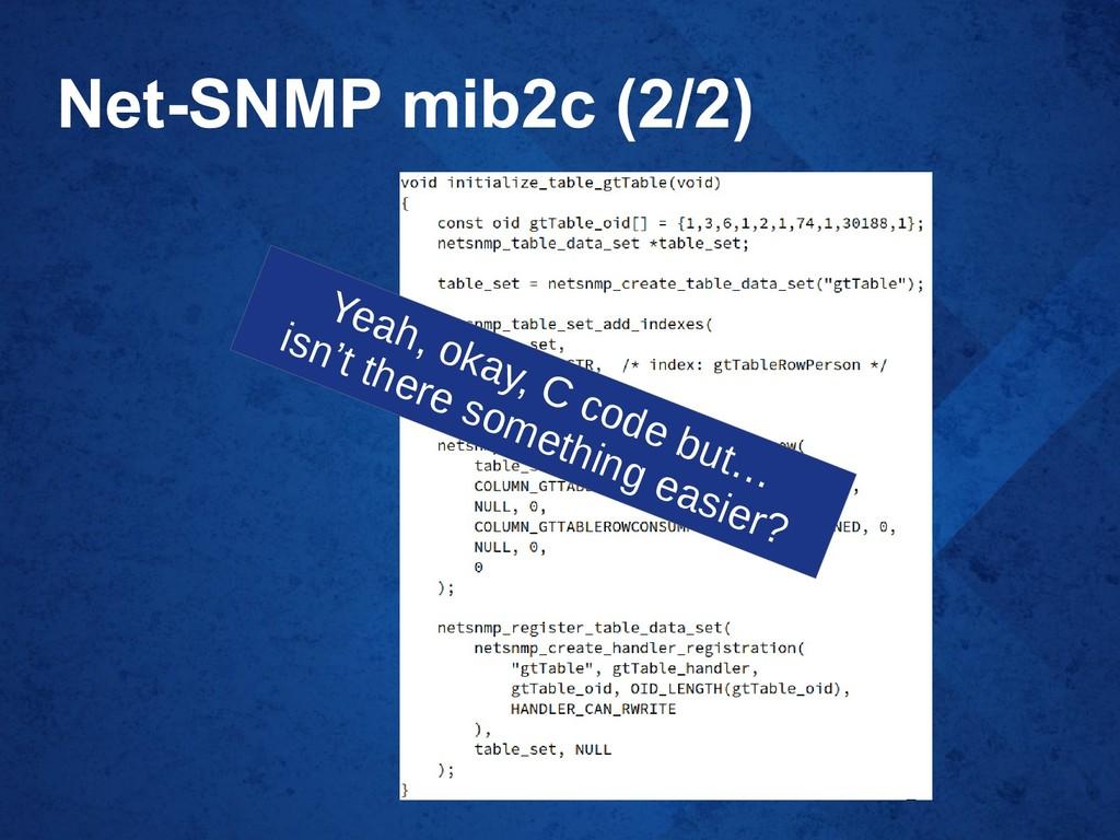 Net-SNMP mib2c (2/2) Yeah, okay, C code but… is...