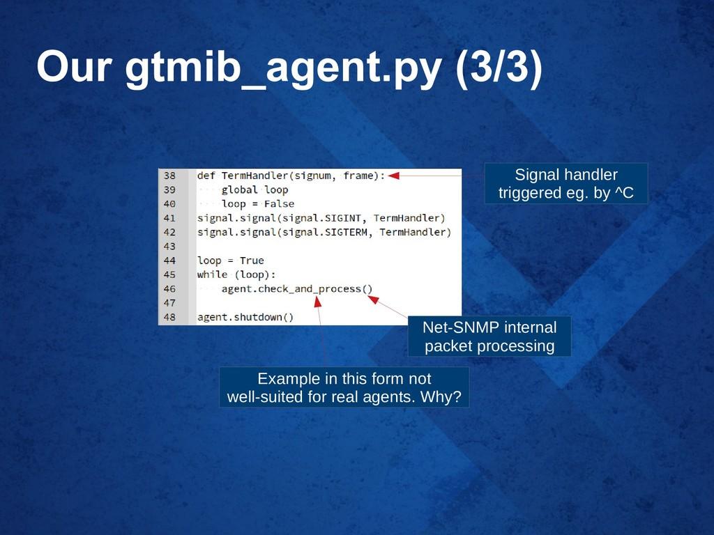 Our gtmib_agent.py (3/3) Signal handler trigger...