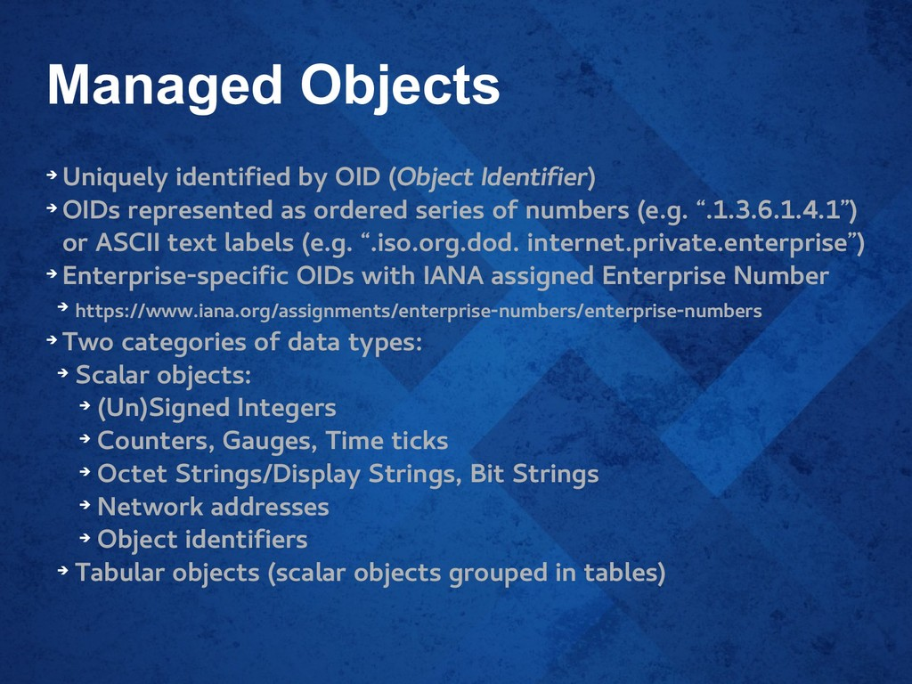 Managed Objects ➔ Uniquely identified by OID (O...