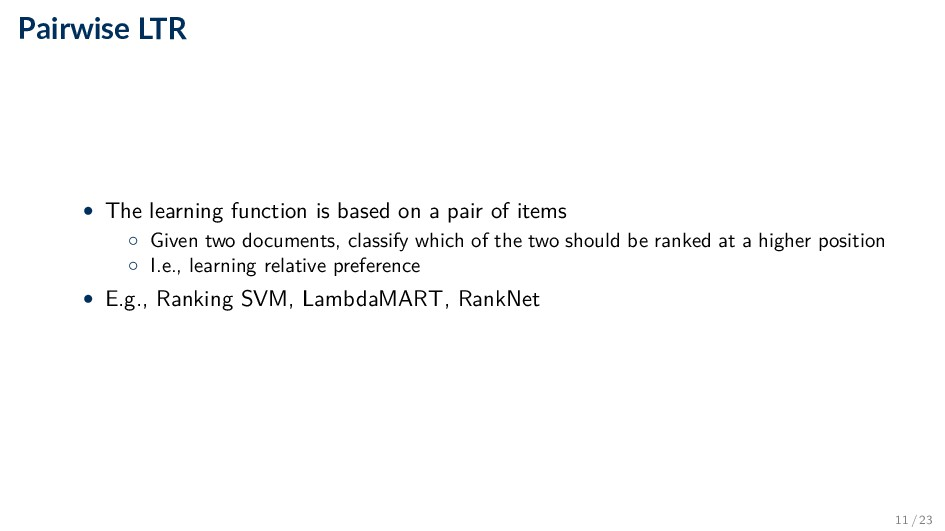 Pairwise LTR • The learning function is based o...