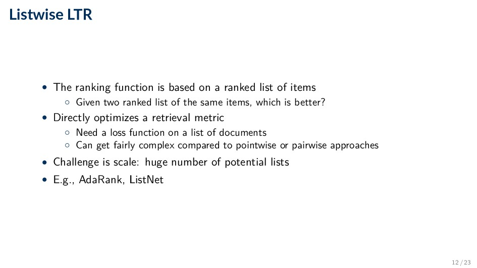 Listwise LTR • The ranking function is based on...
