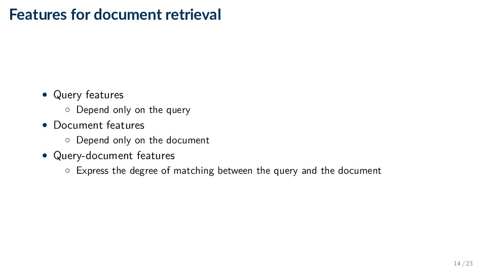 Features for document retrieval • Query feature...