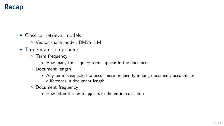 Recap • Classical retrieval models ◦ Vector spa...