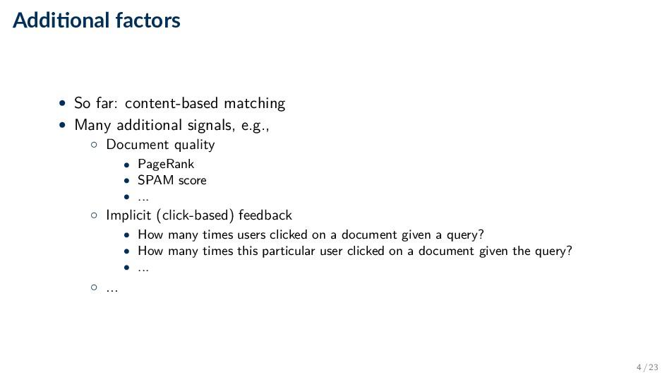 Addi onal factors • So far: content-based match...