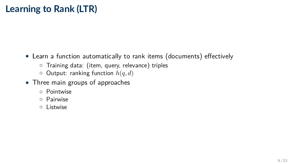 Learning to Rank (LTR) • Learn a function autom...
