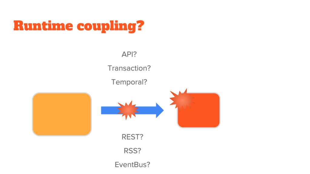 Runtime coupling?
