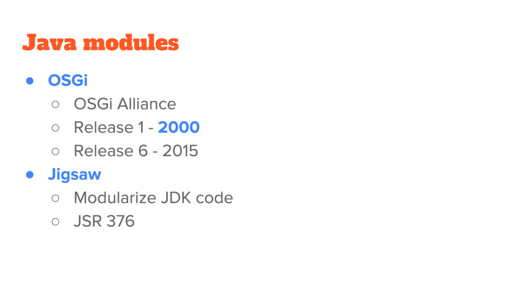 Java modules ● ○ ○ ○ ● ○ ○