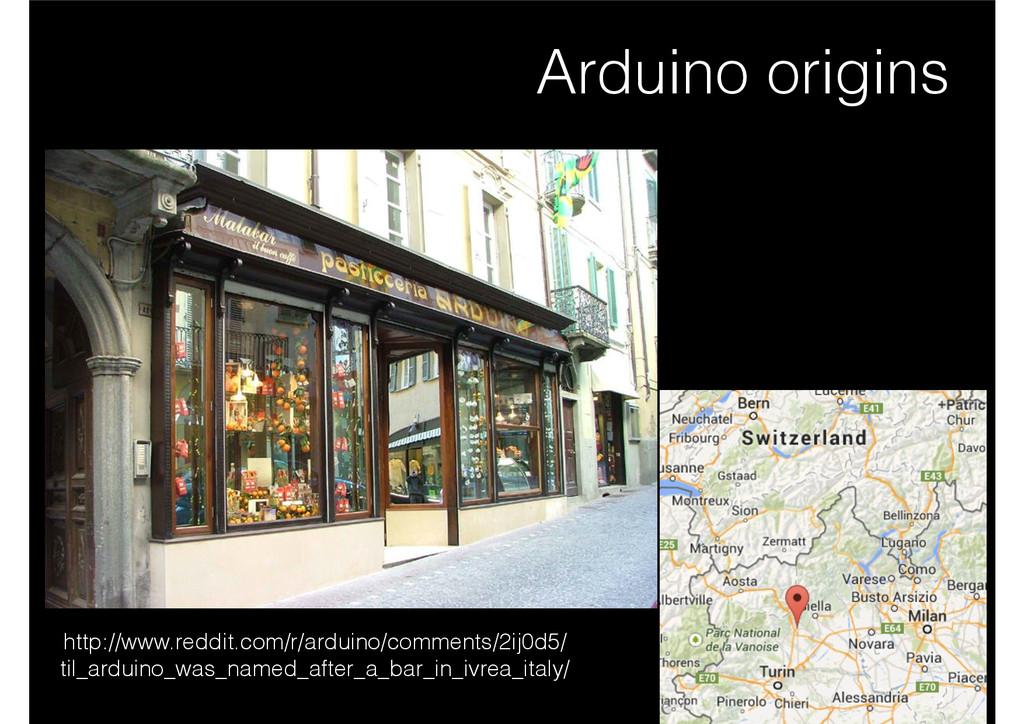 Arduino origins http://www.reddit.com/r/arduino...