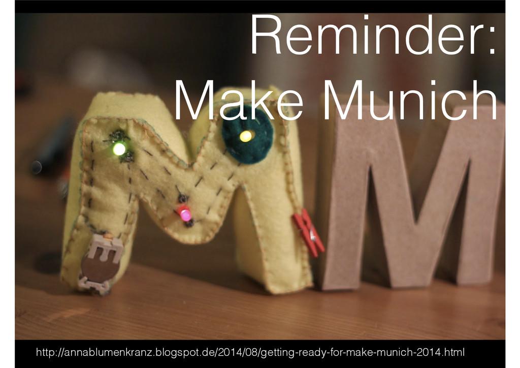 Reminder: Make Munich http://annablumenkranz.bl...