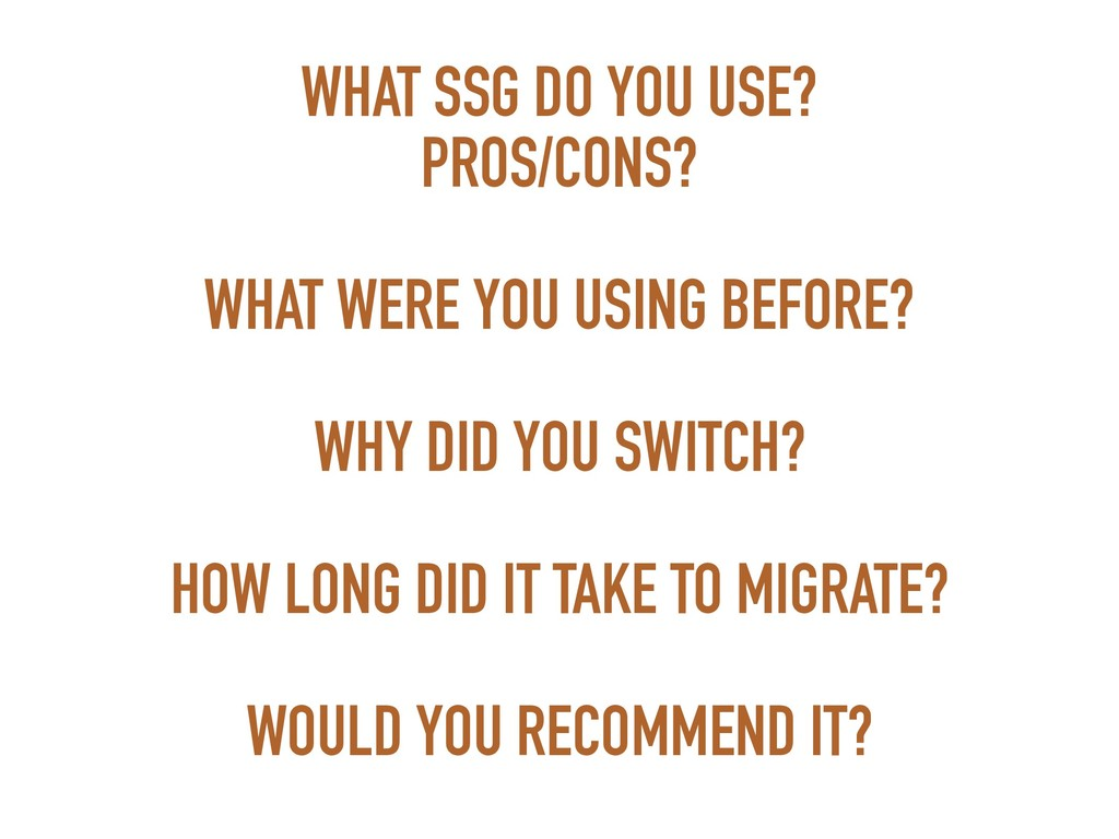 WHAT SSG DO YOU USE?  PROS/CONS? WHAT WERE YOU...