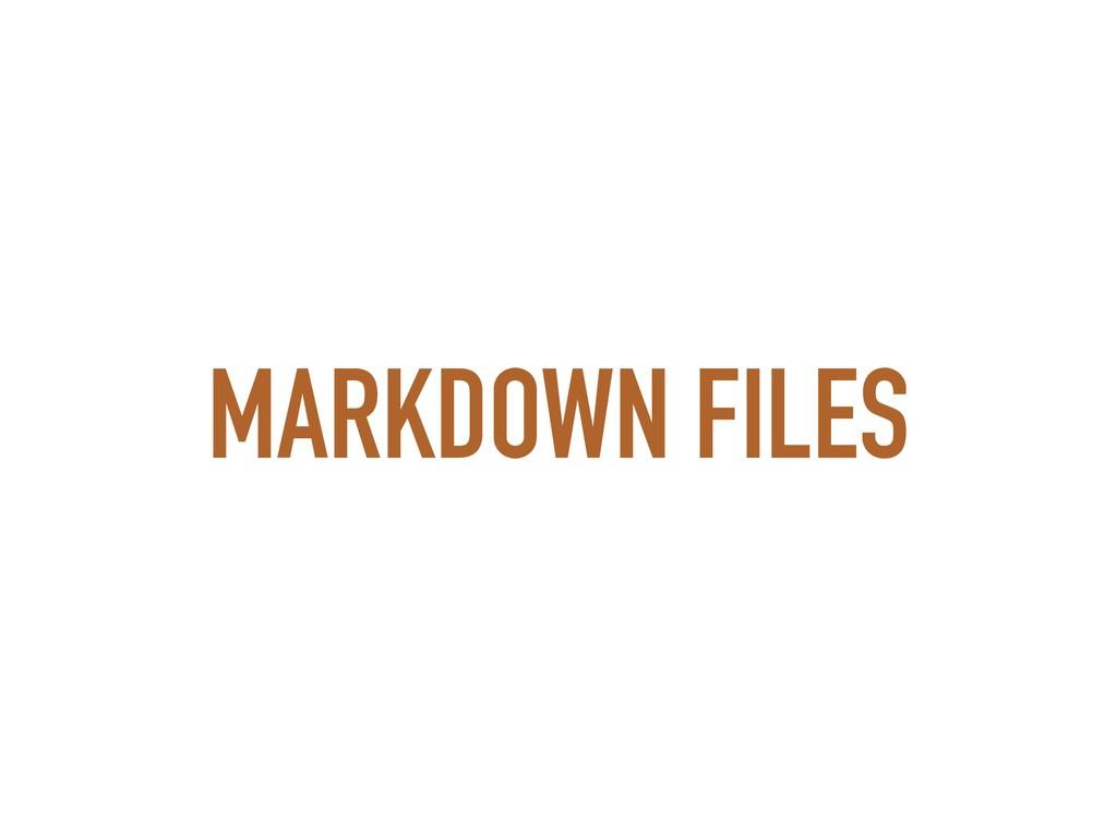 MARKDOWN FILES