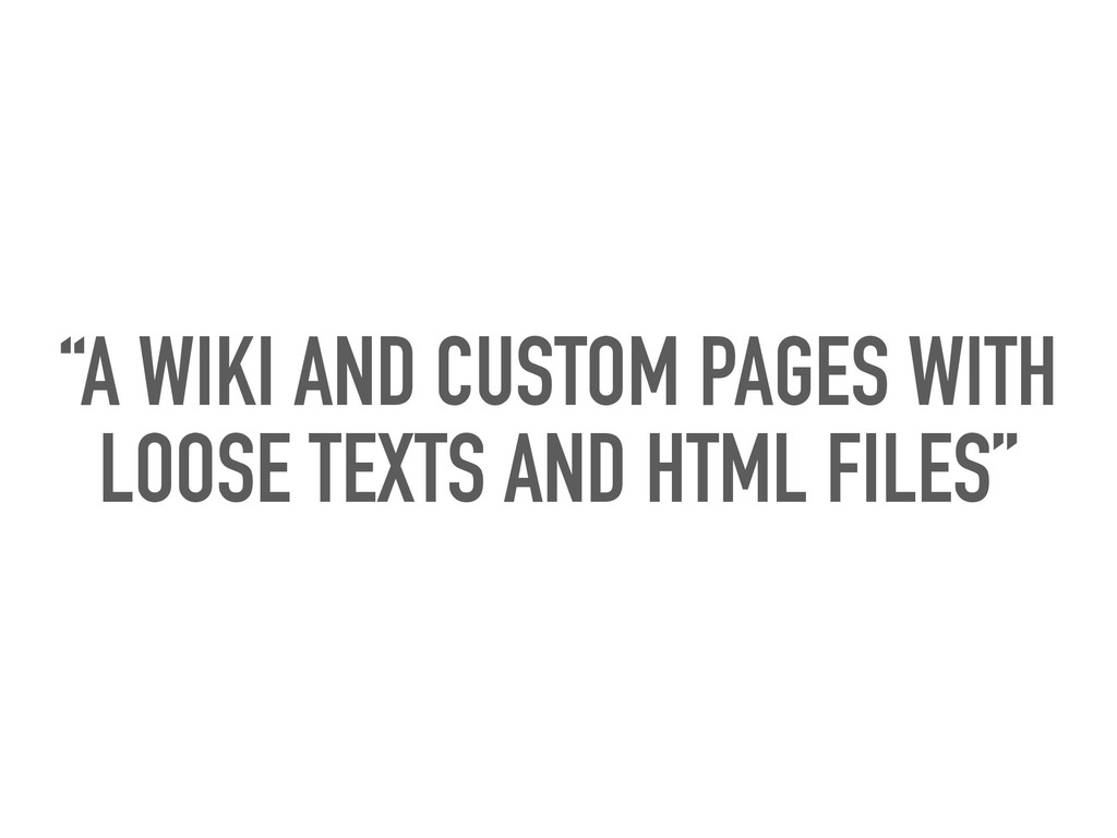 """""""A WIKI AND CUSTOM PAGES WITH LOOSE TEXTS AND H..."""