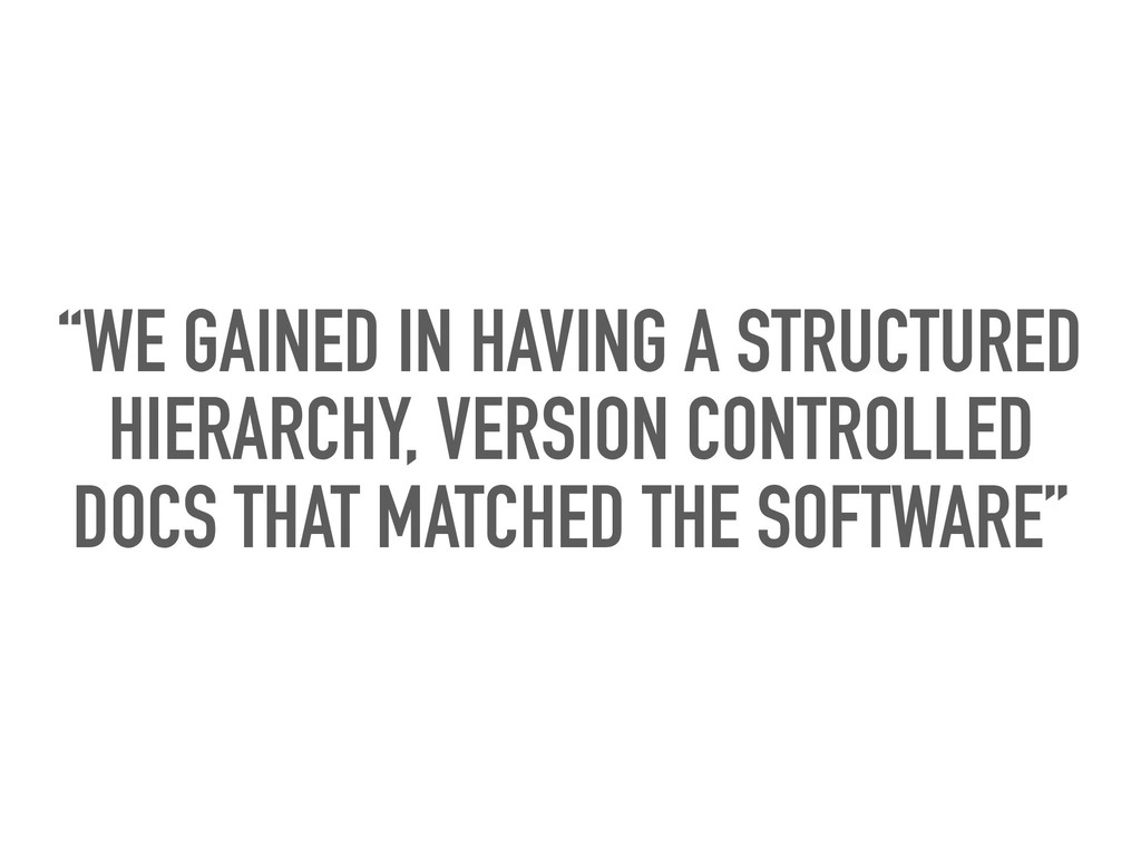 """""""WE GAINED IN HAVING A STRUCTURED HIERARCHY, VE..."""