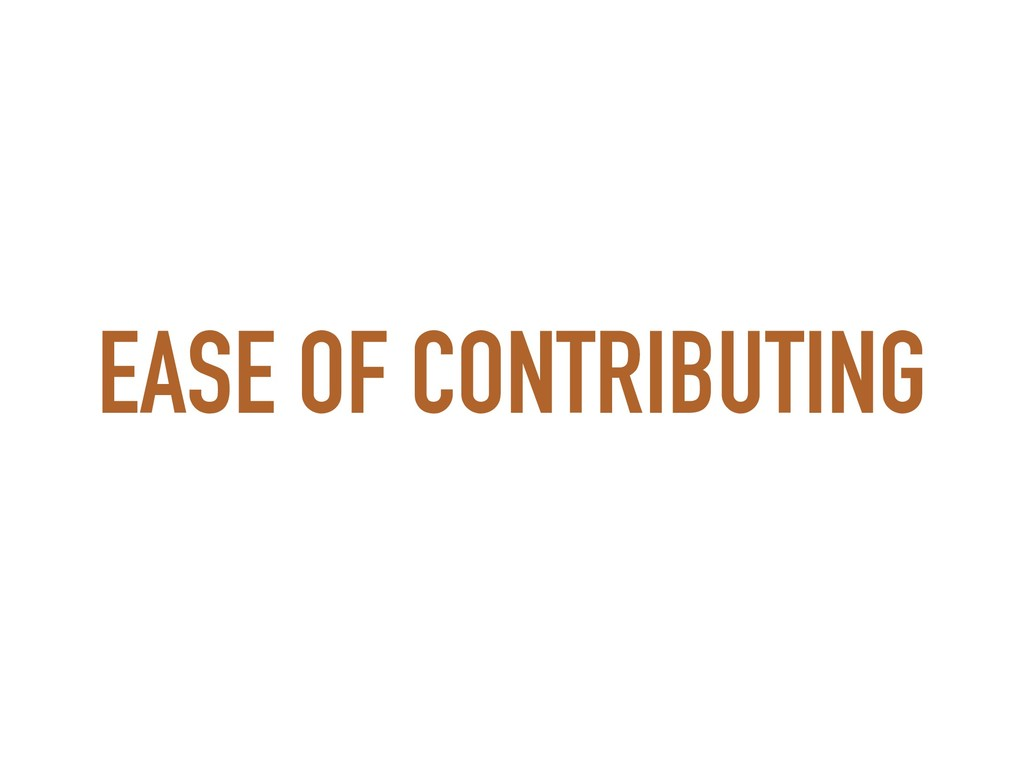 EASE OF CONTRIBUTING