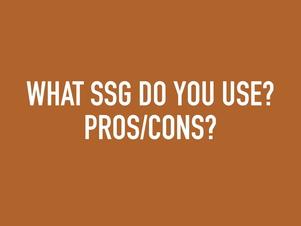 WHAT SSG DO YOU USE? PROS/CONS?