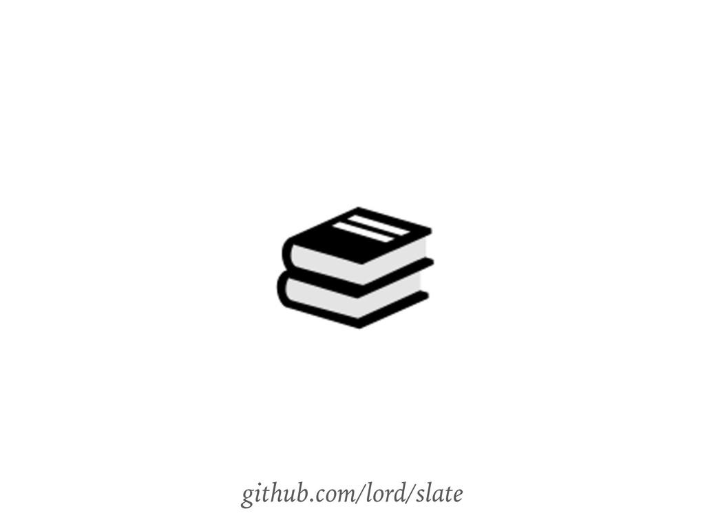github.com/lord/slate