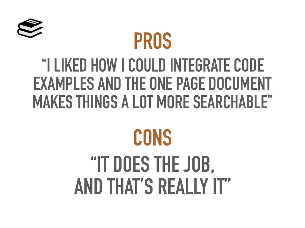 """""""I LIKED HOW I COULD INTEGRATE CODE EXAMPLES AN..."""