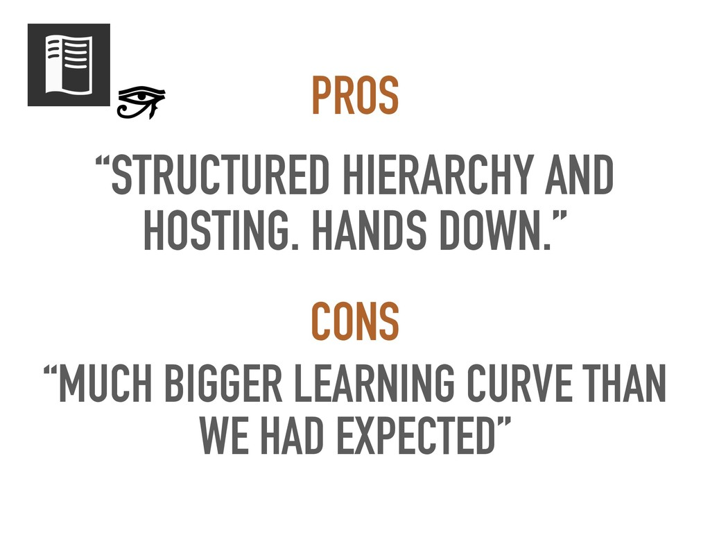 """""""STRUCTURED HIERARCHY AND HOSTING. HANDS DOWN.""""..."""