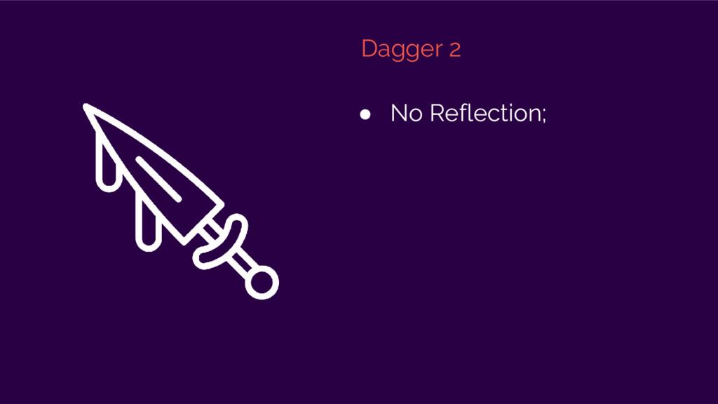 Dagger 2 ● No Reflection;