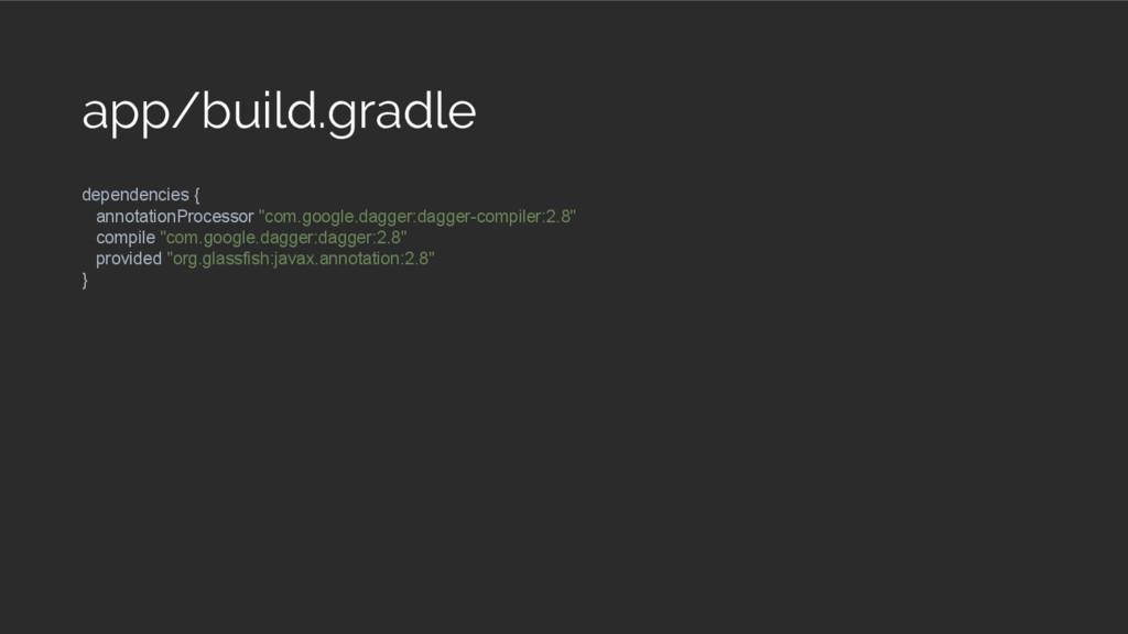 app/build.gradle dependencies { annotationProce...